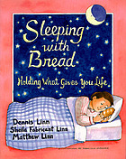 Sleeping with bread : holding what gives you life