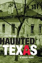 Haunted Texas : a travel guide