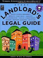 Every landlord's legal guide : leases & rental agreements, deposits, rent rules, liability, discrimination, property managers, privacy, repairs & maintenance, evictions