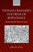 Thomas Cranmer's doctrine of repentance : renewing the power to love