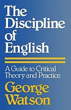 The discipline of English : a guide to critical theory and practice
