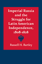 Imperial Russia and the struggle for Latin American independence, 1808-1828