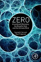 Zero : a landmark discovery, the dreadful void, and the ultimate mind