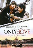 Erich Segal's only love : a story of friendship, sacrifice and second chances