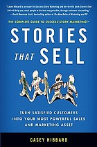 Stories that sell : turn satisfied customers into your most powerful sales & marketing asset