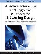 Affective, interactive and cognitive methods for e-learning design : creating an optimal education experience