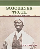 Sojourner Truth : equal rights advocate