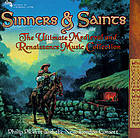 Sinners & saints : the ultimate medieval and Renaissance music collection.