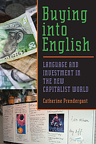 Buying into English : language and investment in the new capitalist world