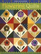 Flowering quilts : 16 charming folk art projects to decorate your home