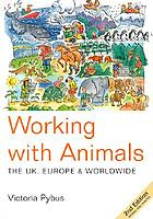 Working with animals : the UK, Europe and worldwide