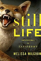 Still life : adventures in taxidermy