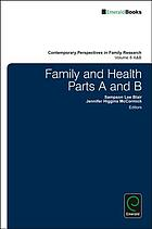 Family and Health : Evolving Needs, Responsibilities, and Experiences