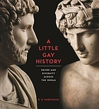 A little gay history : desire and diversity across the world
