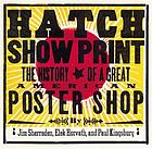 Hatch Show Print : the history of the great American poster shop