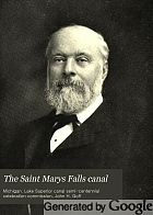 The Saint Marys Falls Canal; exercises at the semi-centennial celebration at Sault Sainte Marie, Michigan, August 2 and 3, 1905, together with a history of the canal by John H. Goff, and papers relating to the Great Lakes.
