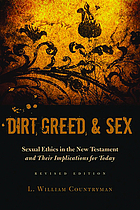 Dirt, greed, & sex : sexual ethics in the New Testament and their implications for today