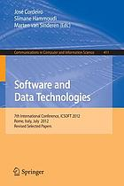 Software and data technologies : 7th International Conference, ICSOFT 2012, Rome, Italy, July 24-27, 2012, revised selected papers