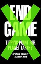 End game : tipping point for planet Earth?