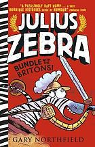 Julius Zebra : bundle with the Britons