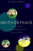 Motherpeace : a way to the goddess through myth, art, and tarot