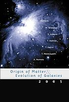 Origin of matter & evolution of galaxies 2003