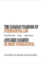 The Canadian yearbook of international law : Annuaire canadien de droit international. Volume 43, 2005.