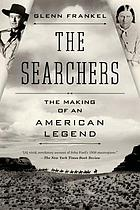 The searchers : the making of an American legend