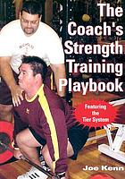 The coach's strength training playbook : featuring the tier system