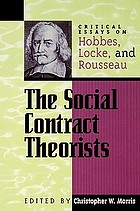The social contract theorists : critical essays on Hobbes, Locke, and Rousseau
