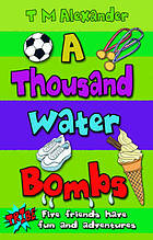 A Thousand Water Bombs.