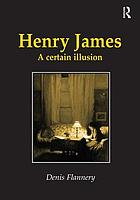 Henry James : a certain illusion