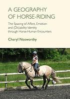 A geography of horse-riding : the spacing of affect, emotion and (Dis)ability identity through horse-human encounters