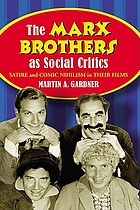 The Marx Brothers as social critics : satire and comic nihilism in their films