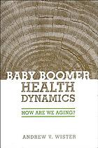 Baby boomer health dynamics : how are we aging?