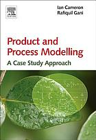 Product and process modelling : a case study approach
