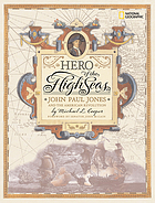 Hero of the high seas : John Paul Jones and the American Revolution
