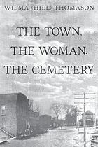 TOWN, THE WOMAN, THE CEMETERY.