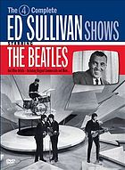 The 4 complete Ed Sullivan shows starring the Beatles : and other artists, including original commercials and more