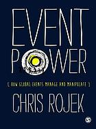 Event power : how global events manage and manipulate