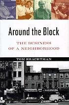 Around the block : the business of a neighborhood