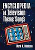 Encyclopedia of television theme songs by  Mark A Robinson
