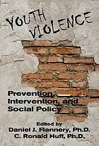 Youth violence : prevention, intervention, and social policy