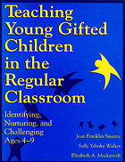 Teaching young gifted children in the regular classroom : identifying, nurturing, an challenging ages 4-9, minneapolis, MN: free spirit