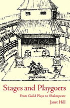 Stages and playgoers : from guild plays to Shakespeare