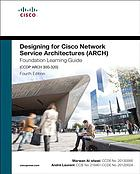 Designing for Cisco network service architectures (ARCH) foundation learning guide : CCDP ARCH 300-320