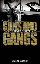 Guns and gangs : inside black gun crime