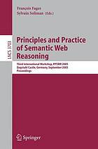 Principles and practice of semantic web reasoning : International Workshop, PPSWR 2005 : Dagstuhl Castle, Germany, September 11-16, 2005 : proceedings