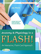 Anatomy & Physiology in a Flash! : an Interactive, Flash-Card Approach.