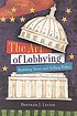 The art of lobbying : building trust and selling... by  Bertram J Levine